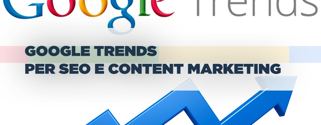 google trends seo content marketing