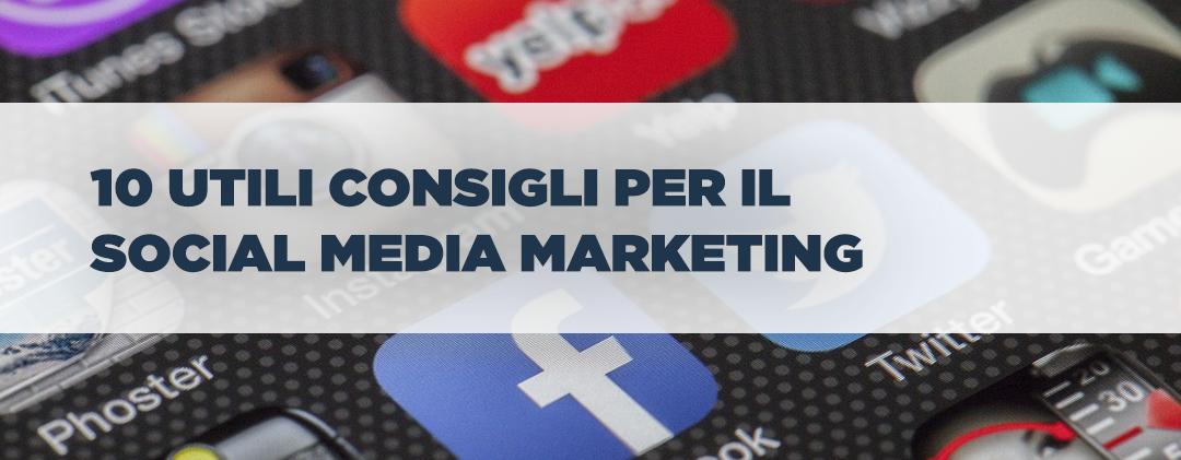 10 utili consigli per il Social Media Marketing