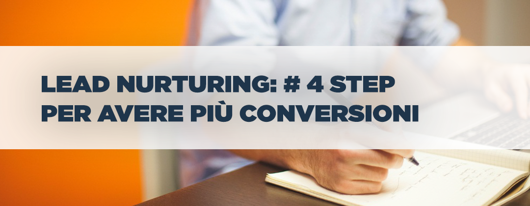 lead nurturing 4 step per convertire